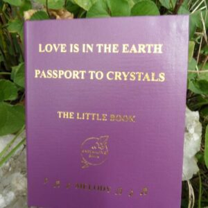 Love Is In The Earth Passport to Crystals
